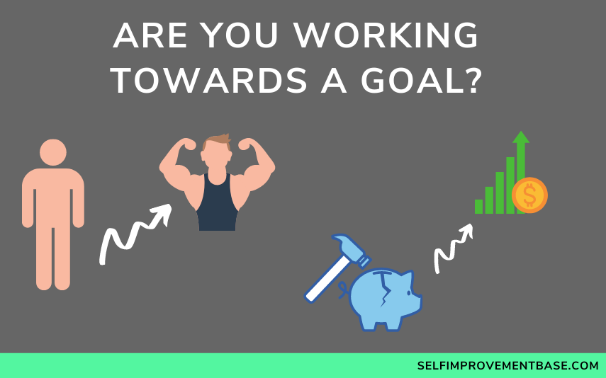 are you working towards a goal
