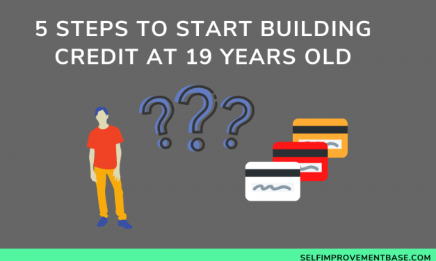5 Steps to Start Building Credit at 19 Years Old