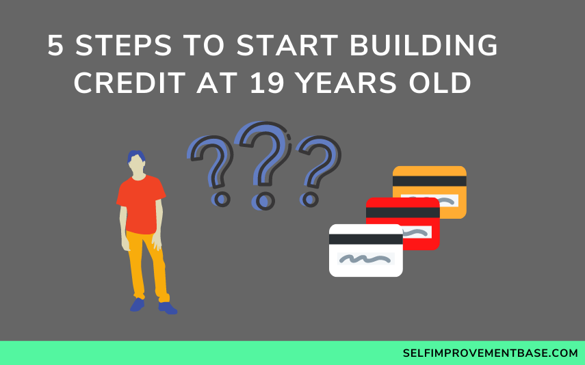 "5 Steps to Start Building Credit at 19 Years Old<span class=""wtr-time-wrap after-title""><span class=""wtr-time-number"">9</span> min read</span>"
