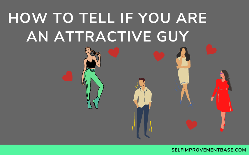 """5 Ways to Tell if You Are an Attractive Guy<span class=""""wtr-time-wrap after-title""""><span class=""""wtr-time-number"""">11</span> min read</span>"""