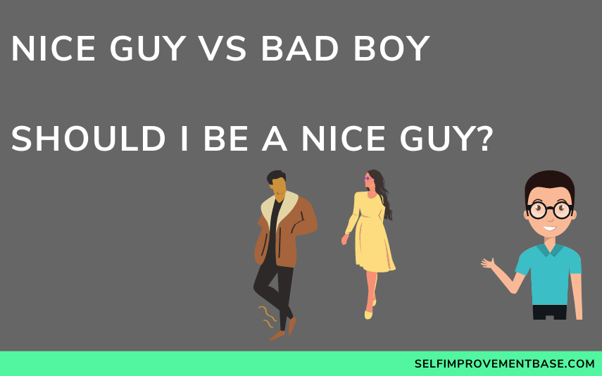 "Nice Guy vs Bad Boy… Should I Be a Nice Guy?<span class=""wtr-time-wrap after-title""><span class=""wtr-time-number"">11</span> min read</span>"
