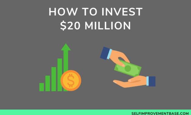 How to Invest $20 Million Dollars For the Future