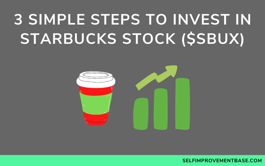 "3 Simple Steps to Invest in Starbucks Stock ($SBUX)<span class=""wtr-time-wrap after-title""><span class=""wtr-time-number"">8</span> min read</span>"