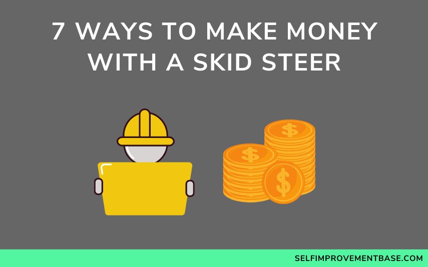 """7 Ways to Make Money With a Skid Steer<span class=""""wtr-time-wrap after-title""""><span class=""""wtr-time-number"""">12</span> min read</span>"""