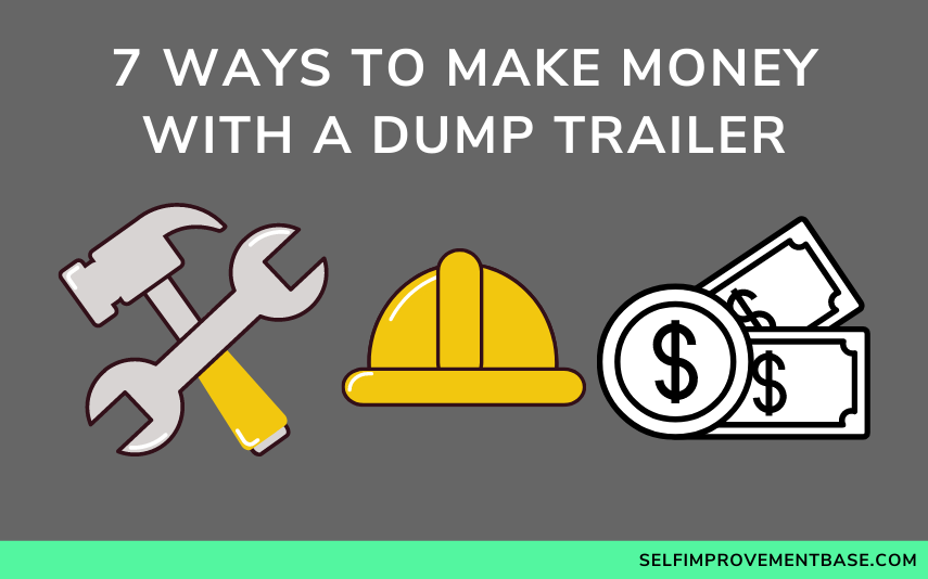 """7 Ways to Make Money With a Dump Trailer<span class=""""wtr-time-wrap after-title""""><span class=""""wtr-time-number"""">12</span> min read</span>"""