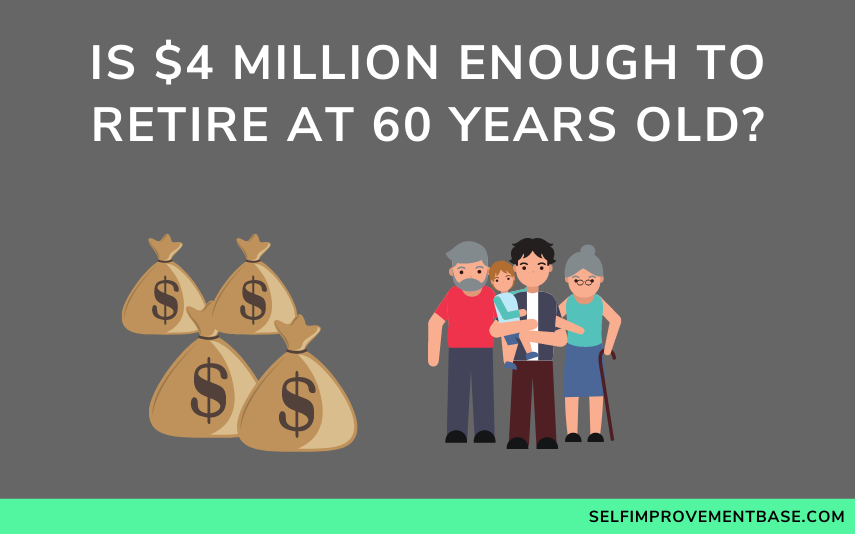 """Is $4 Million Enough to Retire at 60 Years Old?<span class=""""wtr-time-wrap after-title""""><span class=""""wtr-time-number"""">11</span> min read</span>"""