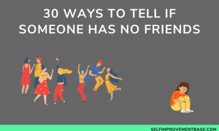 30 Ways to Tell if Someone Has No Friends